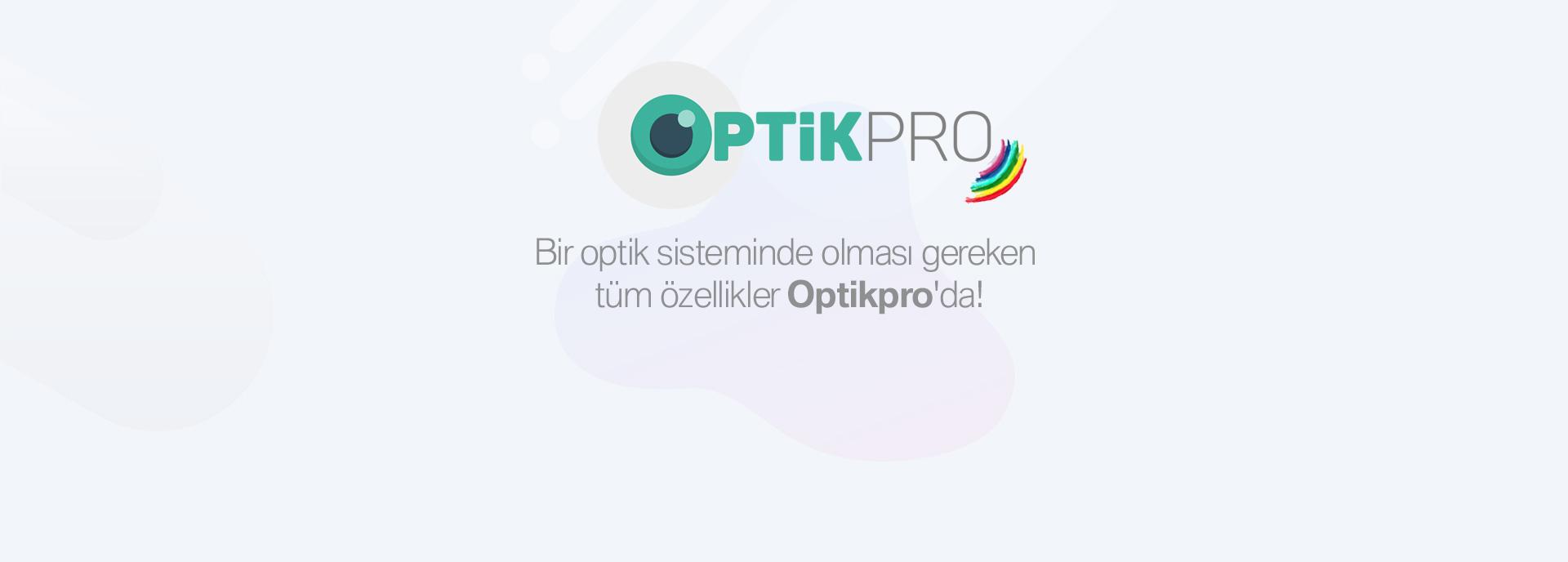 OptikPro Nedir? / Kısaca Optik Pro